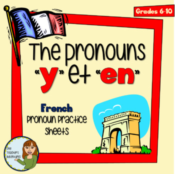 "French Pronouns - ""Y"" and ""En"" - Notes and Practice Sheet"