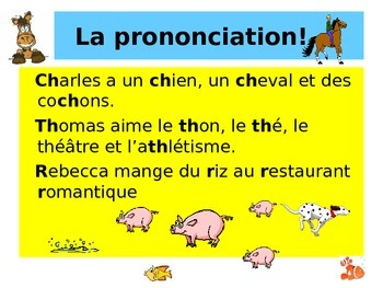 French Teaching Resources Pronunciation Focus: ch, th and r.
