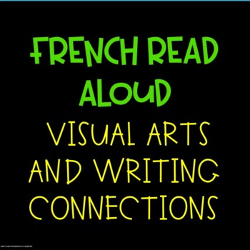 French Read Aloud with Art and Writing Connections