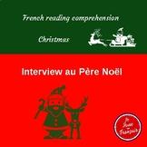 French Reading Comprehension/ Christmas/ Interview au Père Noël.