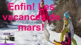 "French: Reading: Vacances, ""Enfin les vacances de mars"" lecture, PRIMARY"