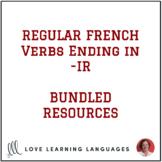 French Regular French -IR Verbs - Bundled Resources