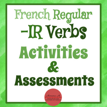 French Regular -IR Verbs : Activities & Assessments