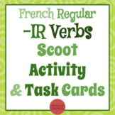 French Regular -IR Verbs : Scoot Activity & Task Cards