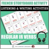 French Regular IR Verbs - Storyboard Listening Comprehensi