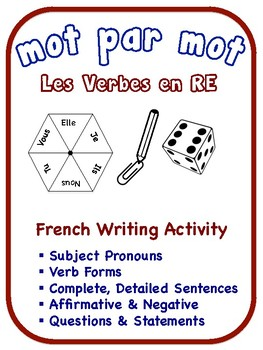 French Regular RE Verbs Writing Activities (6 Versions)