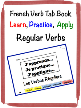 French Regular Verbs (ER, IR, RE) Tab Book