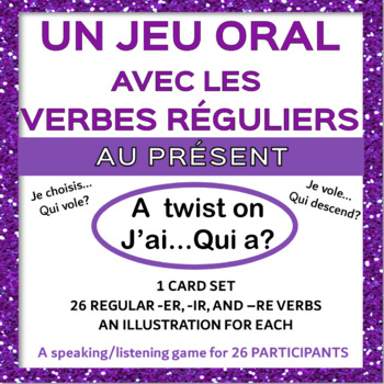 French Regular Verbs Speaking Game - Le cercle magique [J'ai Qui a?]
