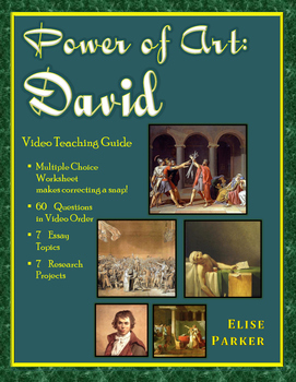 French Revolution Art Unit -- Power of Art: David Video Teaching Guide