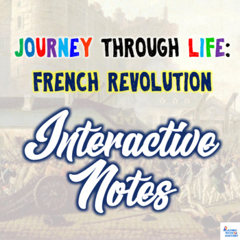 French Revolution Interactive PowerPoint Notes - Journey Through Life