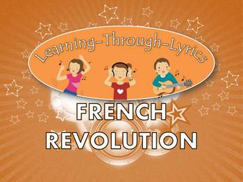 "French Revolution ""Learning Through Lyrics"" Lesson"