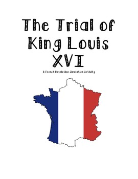 French Revolution Trial of King Louis XVI Simulation