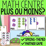 French SPRING Math Centres - plus ou moins? (Centres de maths en français)