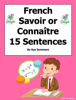 French Savoir vs Connaître 15 Fill in the Blank and Translations