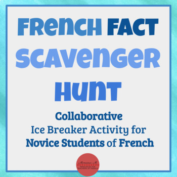 French Fact Scavenger Hunt [Cultural Activity - Great Icebreaker!]