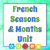 French Seasons and Months Unit [Les Saisons et Les Mois]
