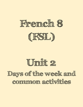 French Second Language - Unit on days of the week and commonly used verbs