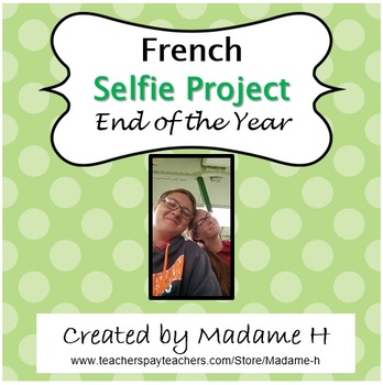 French Selfie Project End of the Year