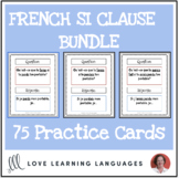 French Si Clauses - 1st, 2nd, 3rd Conditional - 75 practice cards BUNDLE