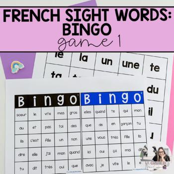 French Sight Words  / Mots de Haute Fréquence: Bingo! Volume 1
