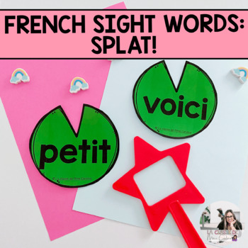 French Sight Words  / Mots de Haute Fréquence: Splat!