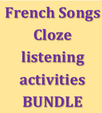 French Songs Cloze listening activity Bundle