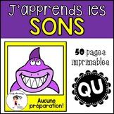 French Phonics Activities QU   Cahier des sons QU   Sons français