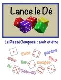 French Passé Composé (Avoir & Être) Speaking Activity (Dice, Groups)