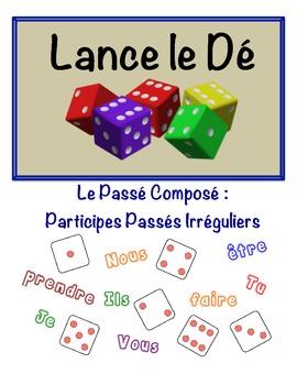 French Passé Composé (Irreg. Past Part.) Speaking Activity (Dice, Groups)
