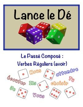 French Passé Composé (Regular Verbs) Speaking Activity (Dice, Groups)