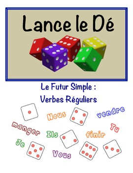 French Simple Future (Regular) Speaking Activity (Dice, Groups)