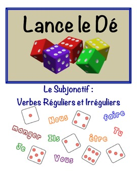 French Subjunctive (Regular & Irregular) Speaking Activity (Dice, Groups)