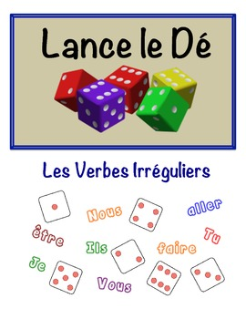 French Irregular Verbs Speaking Activity (Dice, Groups)