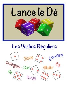 French Regular Verbs (ER, IR, RE) Speaking Activity (Dice, Groups)