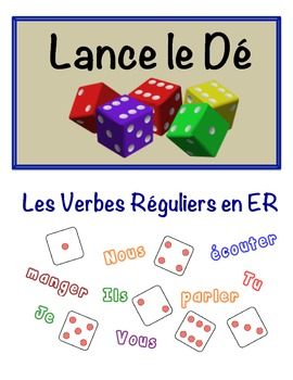 French Regular ER Verbs Speaking Activity (Dice, Groups)