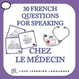 30 French Speaking Prompts - Chez le Médecin - Doctor and