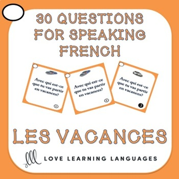 French Speaking Questions - Les Vacances - Vacation Vocabulary