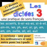 French Spelling 3/ Les dictees interactives 3: les sons moins fréquents