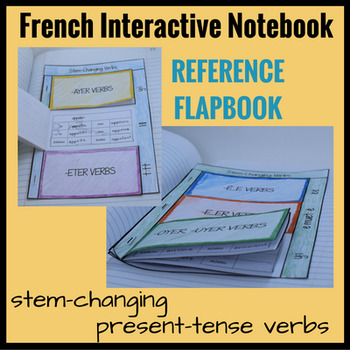 French Stem-Changing Present Tense Verbs Interactive Notebook Flapbook