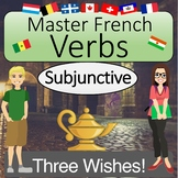 French Subjunctive Verbs Regular and Irregular: THREE WISHES