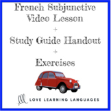 French Subjunctive Video Lesson + Lesson Guide + Exercises