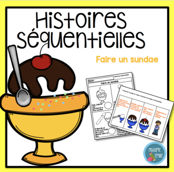 French Sundae Sequencing activity/ Histoires séquentielles (Faire un sundae)