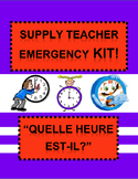 "French Supply Teacher Emergency Kit 4, ""Quelle heure est-il?"" Mini-Unit"