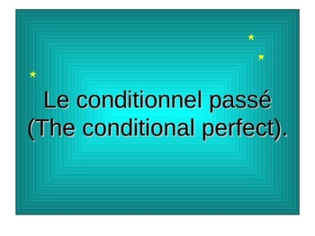 French Teaching Resources: The Conditional Perfect.