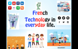 French - Technology in Everyday Life - A Complete Topic.