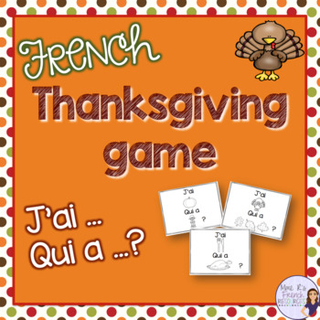 French Thanksgiving game J'AI... QUI A ...?