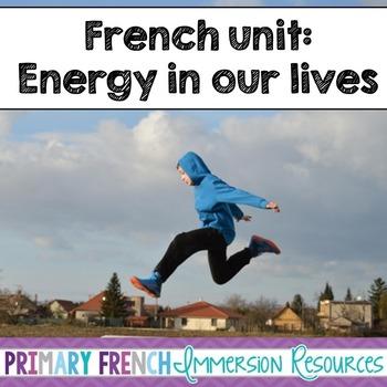 French Unit - Energy in our lives - L'énergie dans nos vies