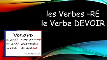 French 1 Unit- RE Verbs and Devoir