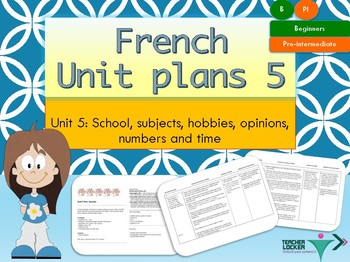 French Unit plans my school, mon collège Unit 5 for beginners
