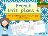 French Unit plans hobbies, freetime Unit 6 for beginners